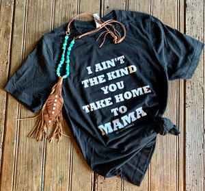 Take Home To Mama Tee - Wild Plains