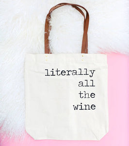 Literally All The Wine Tote Bag