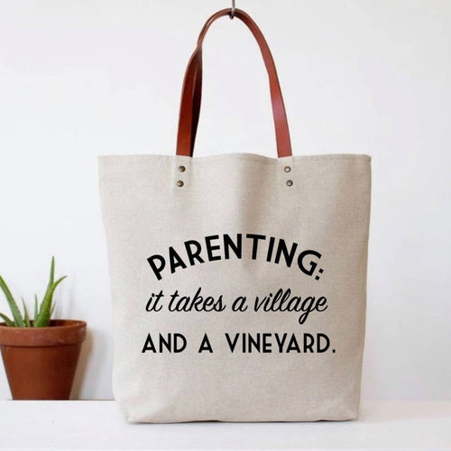 Parenting takes a village and a vineyard tote bag