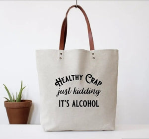 Healthy Crap, Just Kidding It's Alcohol Tote