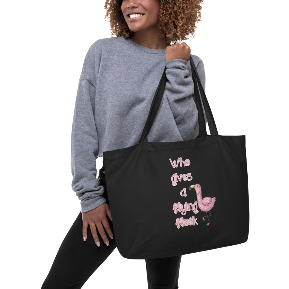 Who gives a flock Large organic tote bag