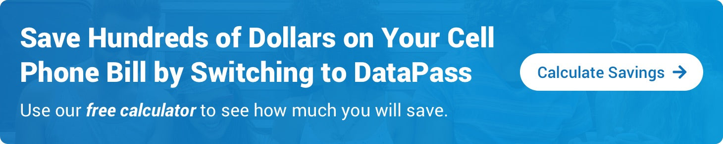 Save hundreds of dollars on your cell phone bill by switching to DataPass. Use switch quiz to calculate savings.