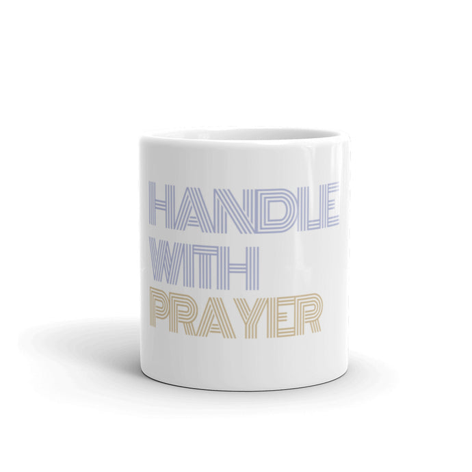 Handle with Prayer Coffee Mug