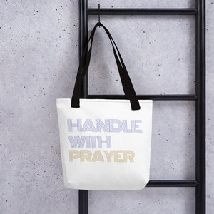 Handle with Prayer Tote Bag
