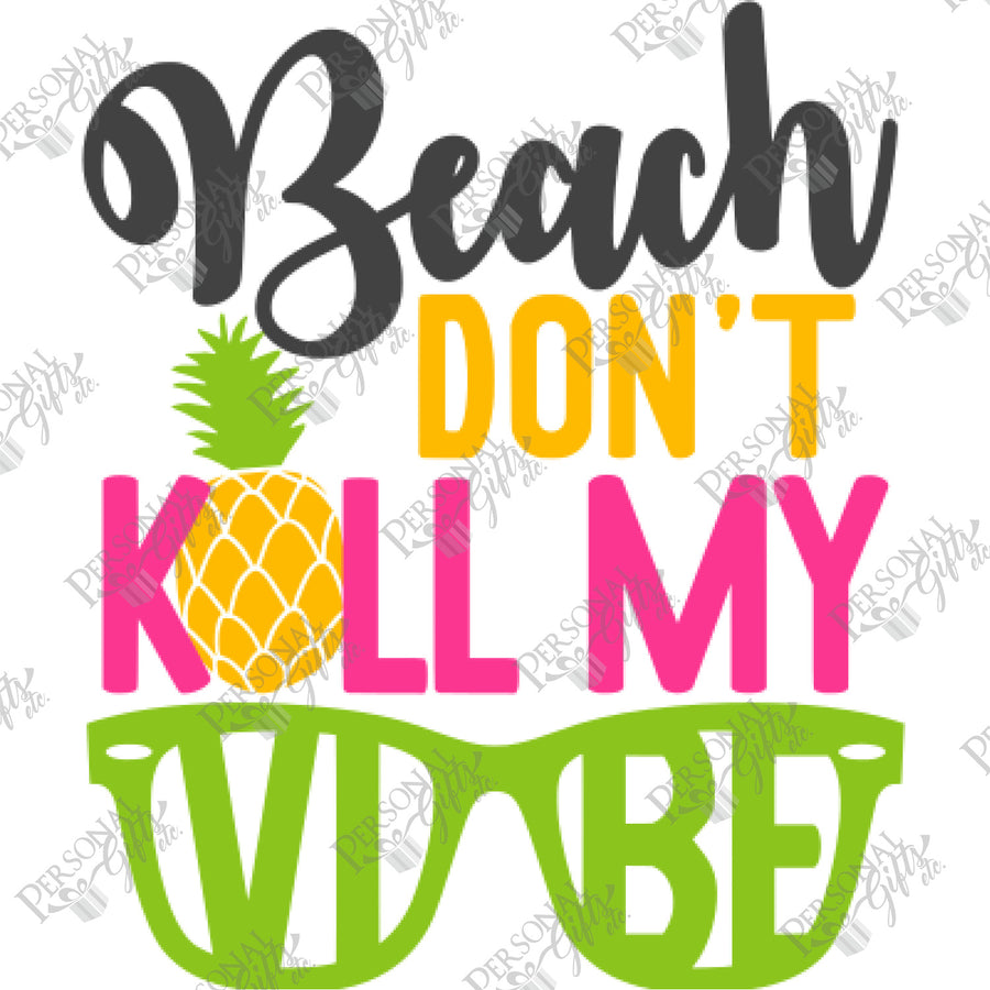 HTV- Beach Don't Kill My Vibe