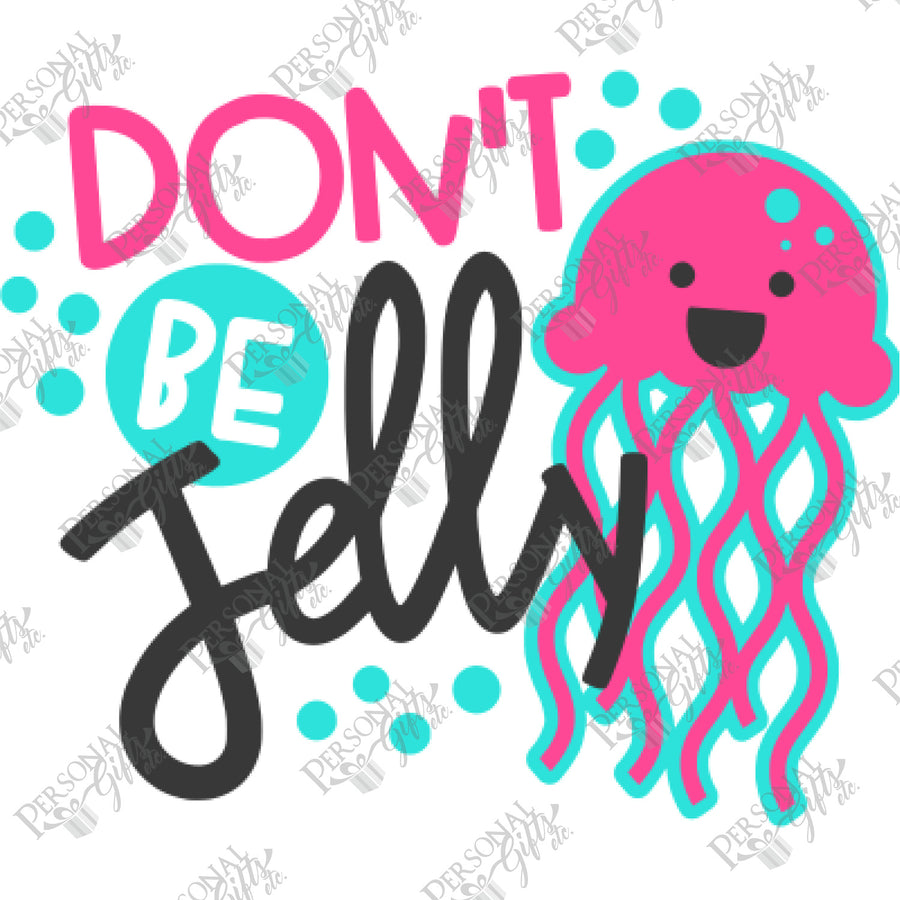 HTV- Don't Be Jelly