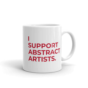 """I support abstract artists."" Mug"