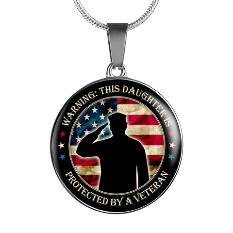 Daughter Protected By Veteran Necklace
