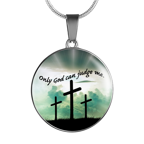 Only God Can Judge Me Necklace