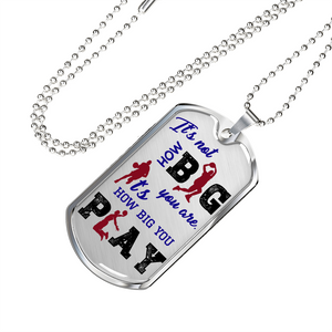 Basketball How Big You Play Dog Tag