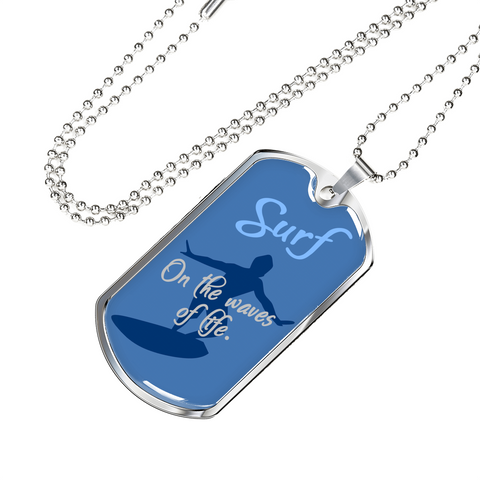 Surf On The Waves Of Life Dog Tag