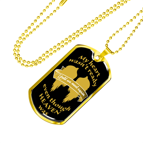 Family My Heart Wasn't Ready Dog Tag