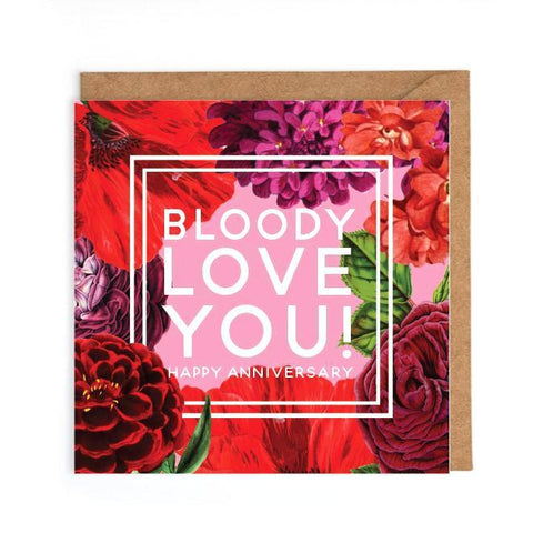 I bloody love you floral card
