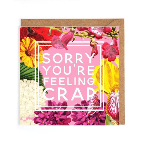 Sorry youre feeling crap card