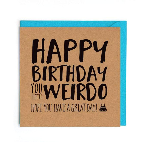 Happy birthday weirdo card UK