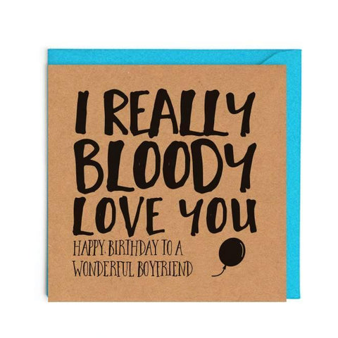 Wonderful boyfriend- I bloody love you card