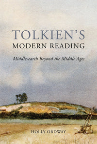 (BACKORDER) Tolkien's Modern Reading: Middle-earth Beyond the Middle Ages