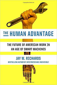 The Human Advantage: The Future of American Work in an Age of Smart Machines