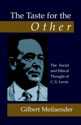 The Taste for The Other: The Social And Ethical Thought of C.S. Lewis