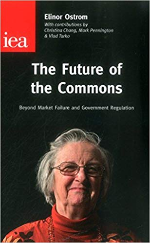 Future of the Commons: Beyond Market Failure and Government Regulations