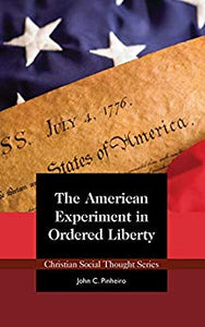 The American Experiment in Ordered Liberty
