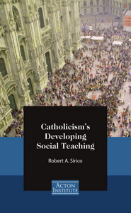 Catholicism's Developing Social Teaching