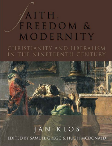 Faith, Freedom and Modernity: Christianity and Liberalism in the Nineteenth Century