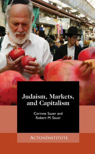 Judaism, Markets, and Capitalism: Separating Myth from Reality