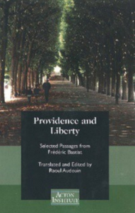Providence and Liberty : Selected Passages from Frederic Bastiat
