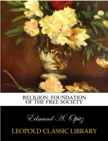 Religion: Foundation of the Free Society