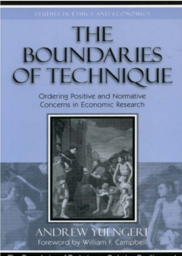 The Boundaries of Technique - Ordering Positive and Normative Concerns in Economic Research