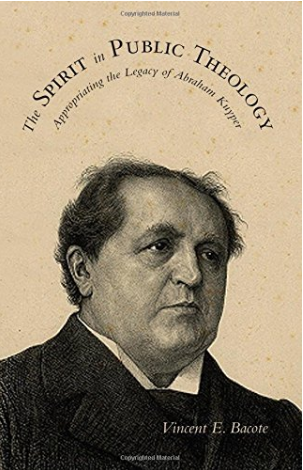 The Spirit in Public Theology: Appropriating the Legacy of Abraham Kuyper