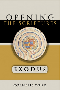 Opening The Scriptures: Exodus