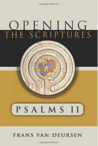 Opening the Scriptures: Psalms II