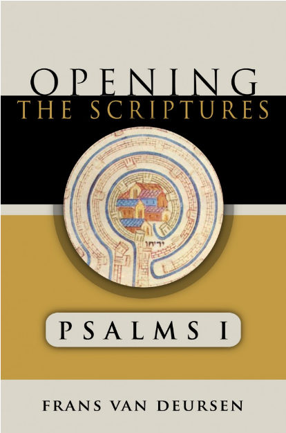 Opening the Scriptures: Psalms I