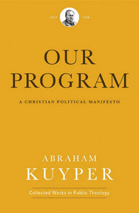 Our Program: A Christian Political Manifesto