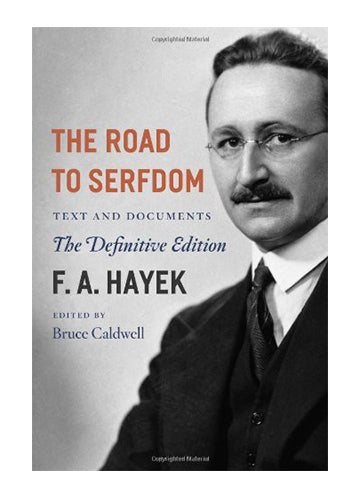 The Road to Serfdom- The Definitive Edition