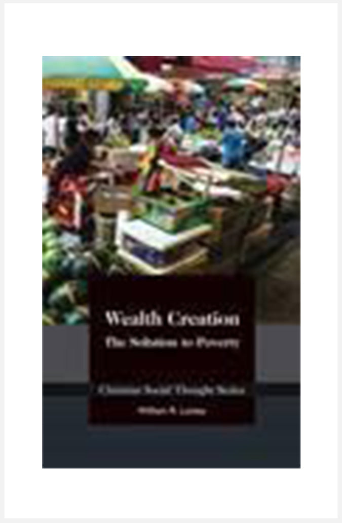 Wealth Creation: The Solution to Poverty