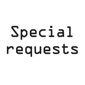 Special requests