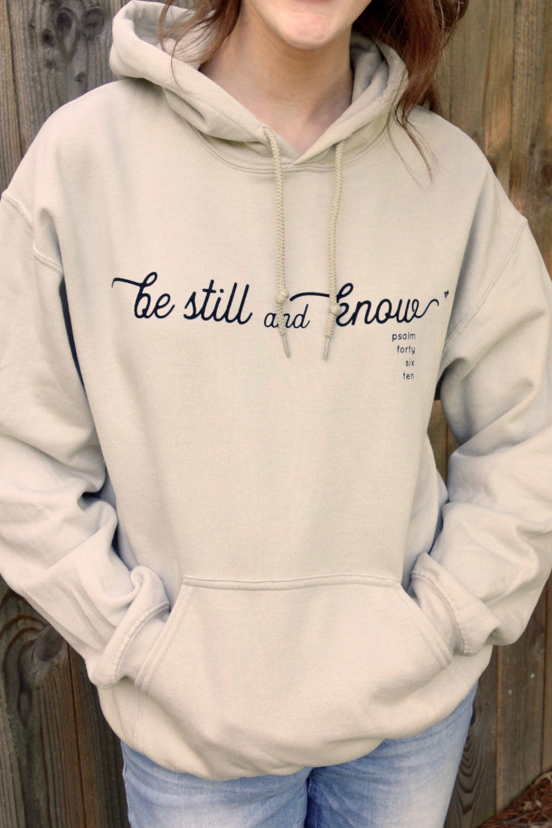 be still and know- hoodie
