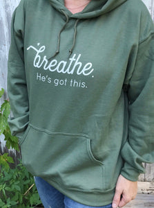 breathe He's got this- hoodie