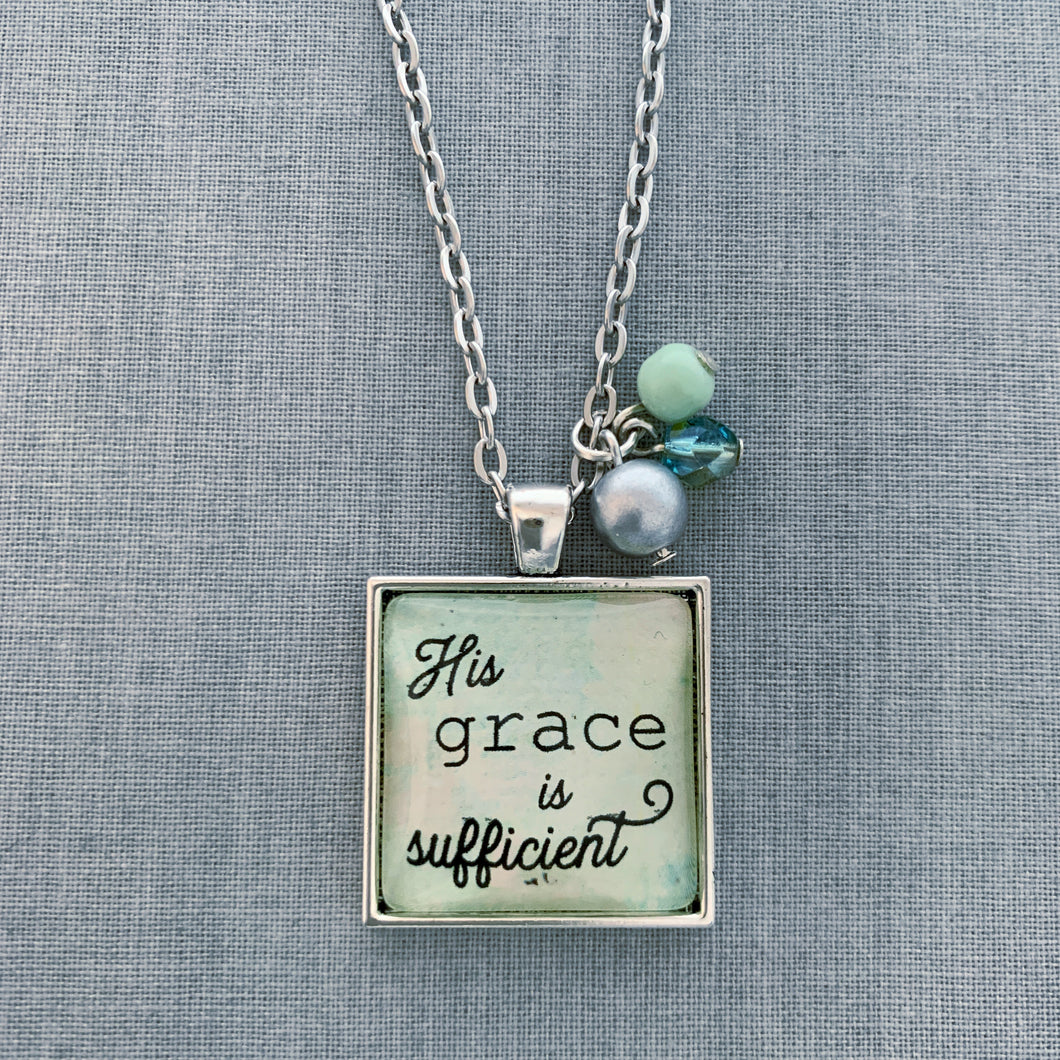 His grace is sufficient: green
