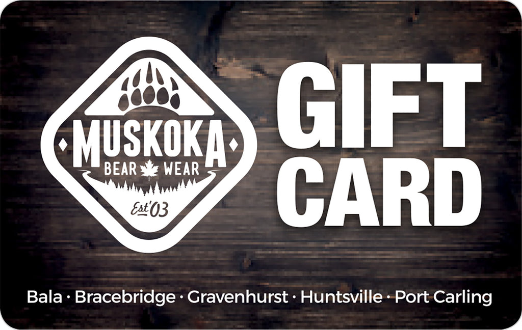 Gift Card (In-Store) - Muskoka Bear Wear