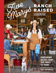 Five Marys Ranch Raised Cookbook - Autographed!