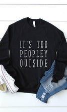 It's too Peopley Crewneck - Heather Black