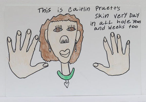 This is Caitlin Pruett's Skin very Day in aLL hole Years and Weeks too