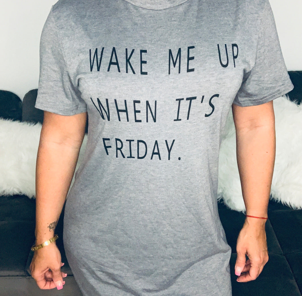 Wake Me Up When Is Friday