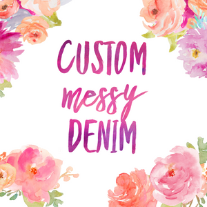 Custom Messy Denim