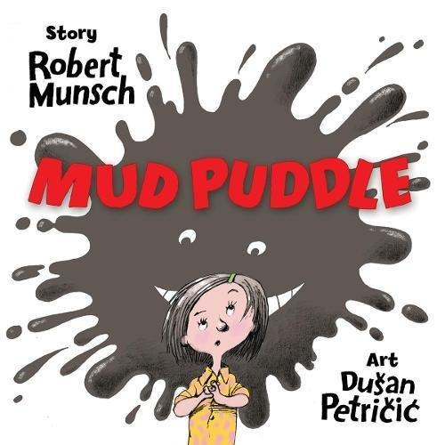 MUD PUDDLE BOARD BOOK BY ROBERT MUNSCH