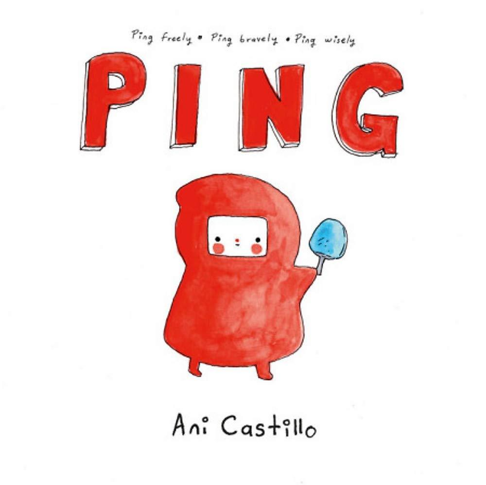 Ping By Ani Castillo (Hardcover: Ages 4 To 8)